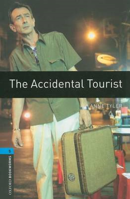 Oxford Bookworms Library: Level 5:: The Accidental Tourist (BOK)