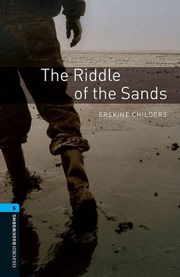 Oxford Bookworms Library: Level 5:: The Riddle of the Sands (BOK)