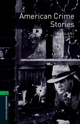 Oxford Bookworms Library: Stage 6: American Crime Stories: 2500 Headwords (BOK)