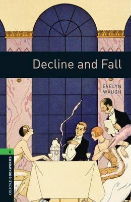Oxford Bookworms Library: Level 6:: Decline and Fall (BOK)