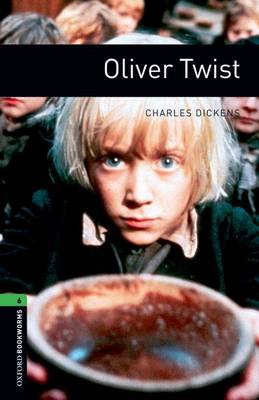 Oxford Bookworms Library: Level 6:: Oliver Twist (BOK)