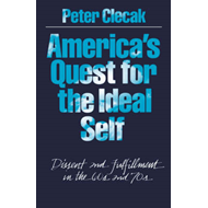America's Quest for the Ideal Self: Dissent and Fulfillment in the 60s and 70s (BOK)