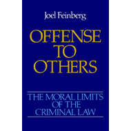 Moral Limits of the Criminal Law: Volume 2: Offense to Other (BOK)