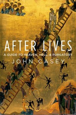 After Lives: A Guide to Heaven, Hell, and Purgatory (BOK)