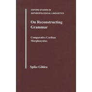 On Reconstructing Grammar: Comparative Cariban Morphosyntax (BOK)