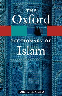 Oxford Dictionary of Islam (BOK)