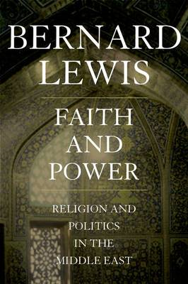 Faith and Power: Religion and Politics in the Middle East (BOK)