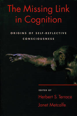 The Missing Link in Cognition: Origins of Self-Reflective Consciousness (BOK)