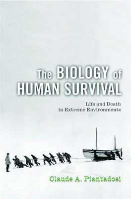 The Biology of Human Survival: Life and Death in Extreme Environments (BOK)