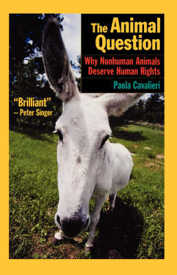 The Animal Question: Why Nonhuman Animals Deserve Human Rights (BOK)