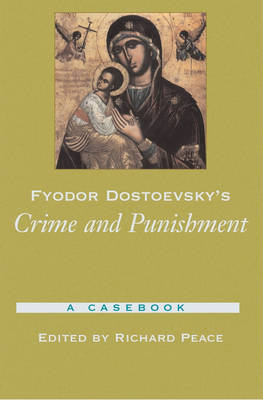 "Fyodor Dostoevsky's ""Crime and Punishment"": A Casebook (BOK)"