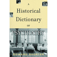 A Historical Dictionary of Psychiatry (BOK)