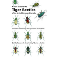 A Field Guide to the Tiger Beetles of the United States and Canada: Identification, Natural History, (BOK)