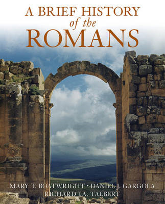 A Brief History of the Romans: Politics, Society, and Culture (BOK)