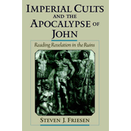 Imperial Cults and the Apocalypse of John (BOK)
