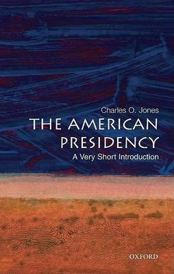American Presidency: A Very Short Introduction (BOK)