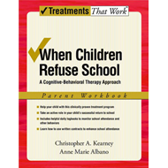 When Children Refuse School: Parent Workbook: A Cognitive-Behavioral Therapy Approach (BOK)
