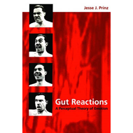 Gut Reactions: A Perceptual Theory of Emotion (BOK)