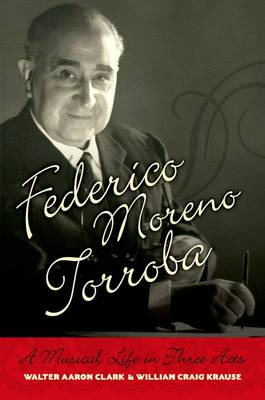 Federico Moreno Torroba: A Musical Life in Three Acts (BOK)