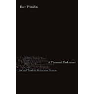A Thousand Darknesses: Lies and Truth in Holocaust Fiction (BOK)
