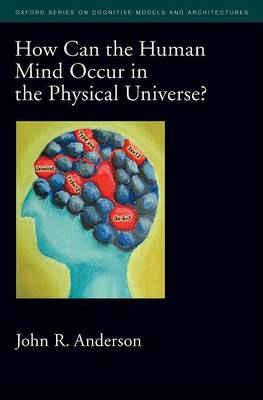 How Can the Human Mind Occur in the Physical Universe? (BOK)