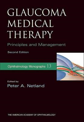 Glaucoma Medical Therapy: Principles and Management (BOK)