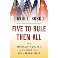 Five to Rule Them All: The UN Security Council and the Making of the Modern World (BOK)