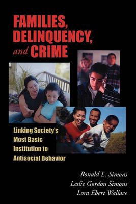 Families, Delinquency, and Crime: Linking Society's Most Basic Institution to Antisocial Behavior (BOK)