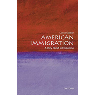 American Immigration: A Very Short Introduction (BOK)