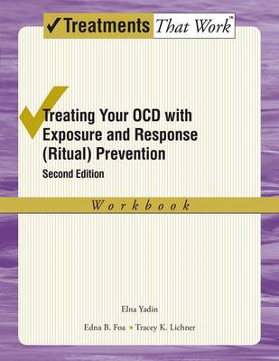Treating your OCD with Exposure and Response (Ritual) Preven (BOK)