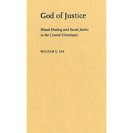 God of Justice: Ritual Healing and Social Justice in the Central Himalayas (BOK)