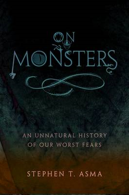 On Monsters: An Unnatural History of Our Worst Fears (BOK)