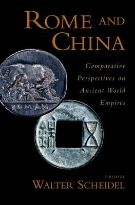 Rome and China: Comparative Perspectives on Ancient World Empires (BOK)