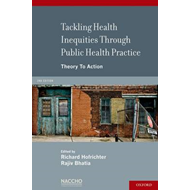 Tackling Health Inequities Through Public Health Practice: Theory To Action (BOK)