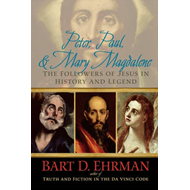 Peter, Paul and Mary Magdalene: The Followers of Jesus in History and Legend (BOK)