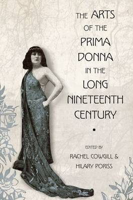 The Arts of the Prima Donna in the Long Nineteenth Century: 1800-1920 (BOK)