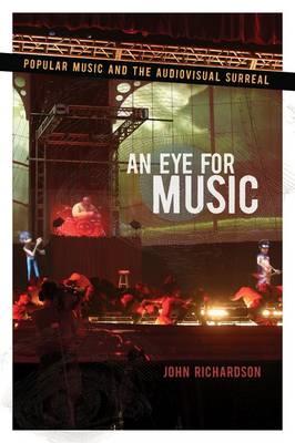 An Eye for Music: Popular Music and the Audiovisual Surreal (BOK)