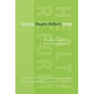 Getting Health Reform Right (BOK)