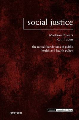 Social Justice: The Moral Foundations of Public Health and Health Policy (BOK)