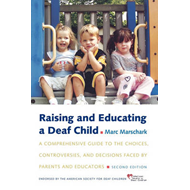 Raising and Educating a Deaf Child: A Comprehensive Guide to the Choices, Controversies, and Decisio (BOK)