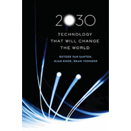 2030: Technology That Will Change the World (BOK)