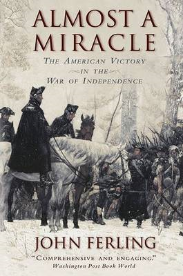 Almost a Miracle: The American Victory in the War of Independence (BOK)
