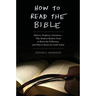 How to Read the Bible: History, Prophecy, Literature - Why Modern Readers Need to Know the Differenc (BOK)