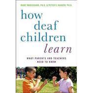 How Deaf Children Learn (BOK)