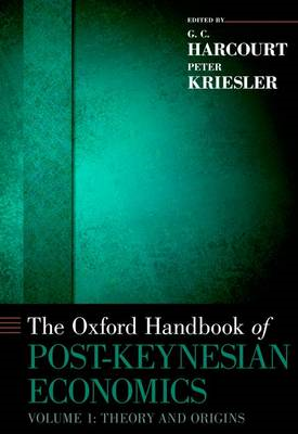 The Oxford Handbook of Post-Keynesian Economics: Theory and Origins: Volume 1 (BOK)