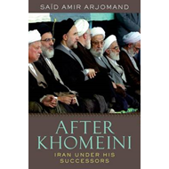 After Khomeini: Iran Under His Successors (BOK)