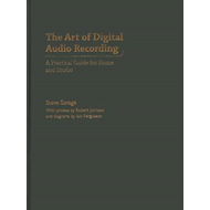 The Art of Digital Audio Recording: A Practical Guide for Home and Studio (BOK)