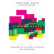 Virtual Words: Language from the Edge of Science and Technology (BOK)