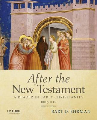 After the New Testament: 100-300 C.E. (BOK)