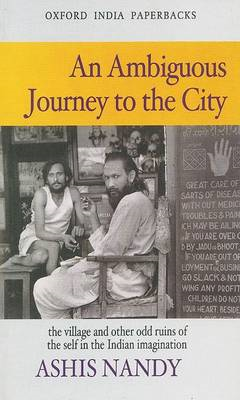 An Ambiguous Journey to the City: The Village and Other Odd Ruins of the Self in the Indian Imaginat (BOK)